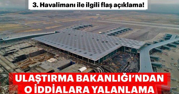 Son dakika: Ulaştırma ve Altyapı Bakanlığı'ndan 3. Havalimanı ile ilgili flaş açıklama!