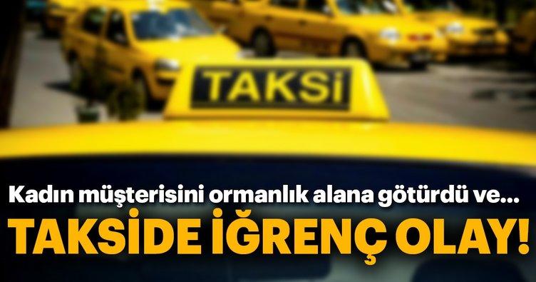 İstanbul'da korkunç olay! Müşterisini ormanlık alana götürüp...