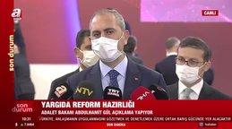 Adalet Bakanı Abdulhamit Gül'den yargıda reform hazırlığı ile ilgili flaş açıklamalar | Video