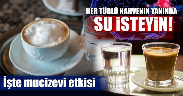 Kilo almamak için her türlü kahvenin yanında su isteyin