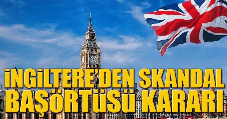 İngiltere'den skandal başörtüsü kararı