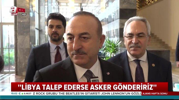 Bakan Çavuşoğlu'ndan Libya'ya asker gönderilmesine ilişkin flaş açıklama!