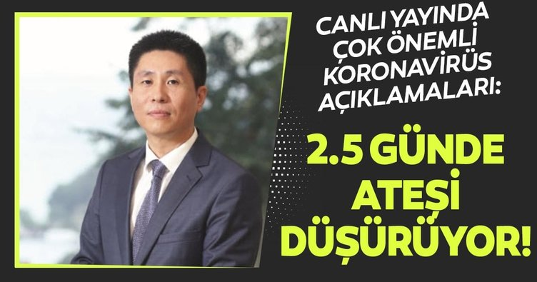 Son dakika haberi: Corona virüsü ile ilgili Çin İstanbul Başkonsolosu'ndan flaş açıklamalar: 2.5 günde ateşi düşürüyor...