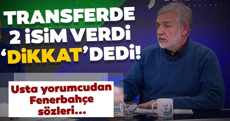 Gürcan Bilgiç, Fenerbahçe'yi yorumladı ve transferde 2 isim verdi!