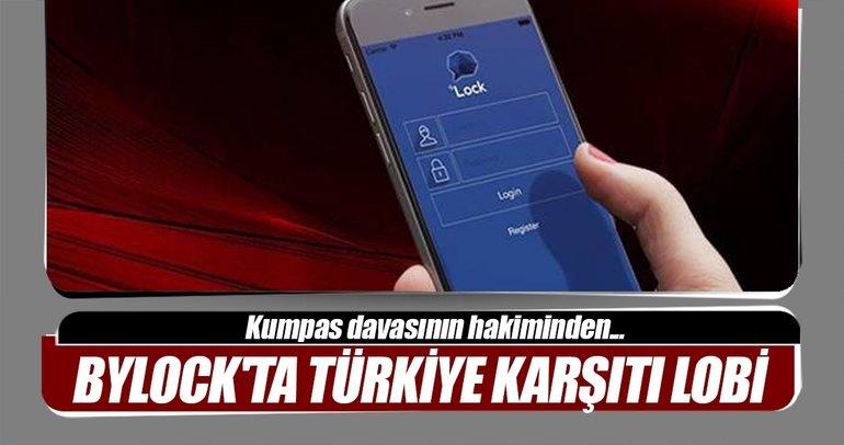ByLock'ta Türkiye karşıtı lobi