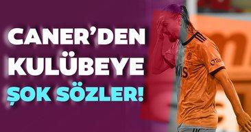 Fenerbahçe'de Caner Erkin'den kulübeye şok sözler!