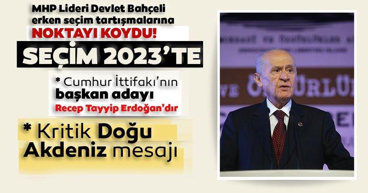 MHP Lideri Devlet Bahçeli'den flaş açıklama! Cumhur İttifakı'nın 2023 yılında Cumhurbaşkanı adayı Sayın Recep Tayyip Erdoğan'dır