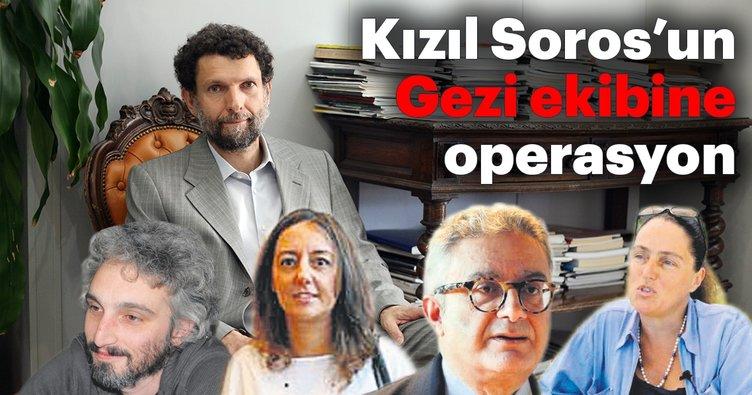Kızıl Soros Osman Kavala'nın Gezi ekibine operasyon