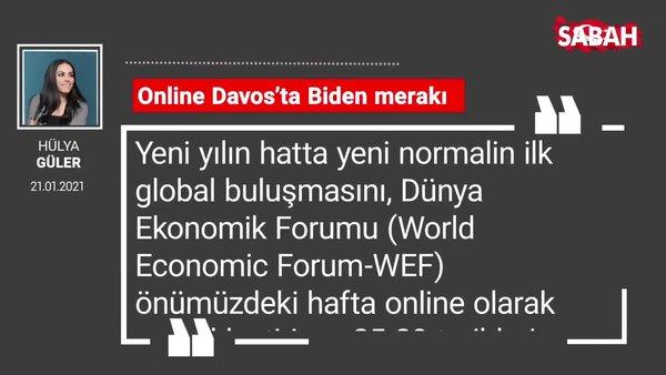 Hülya Güler | Online Davos'ta Biden merakı
