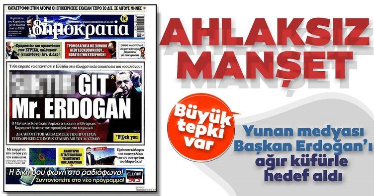 Son dakika: Yunan medyasından ahlaksız manşet! Başkan Recep Tayyip Erdoğan'ı ağır küfürle hedef aldılar...