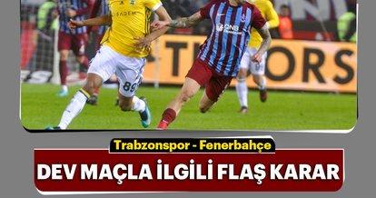 Son dakika: Fenerbahçe taraftarı, Trabzonspor maçına alınmayacak
