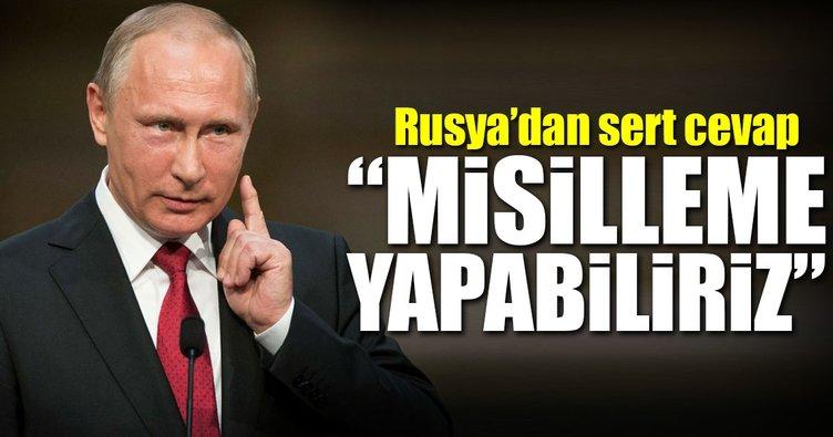 Rusya'dan sert cevap: Misilleme yapabiliriz!