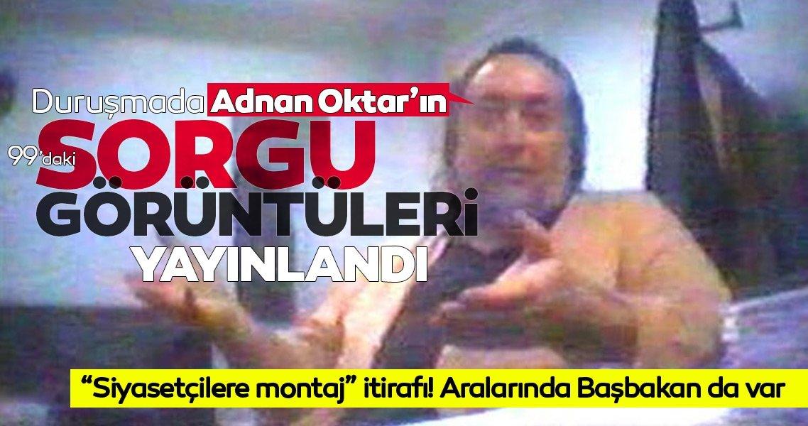 Adnan Oktar'ın eski sorgu görüntülerinde siyasetçilere montaj tuzağını itiraf ettiği ortaya çıktı