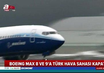 Bakanlıktan flaş karar: Türk hava sahasınınBoeing 737-8 MAXveBoeing 737-9 MAX tipi uçaklara kapatıldı!