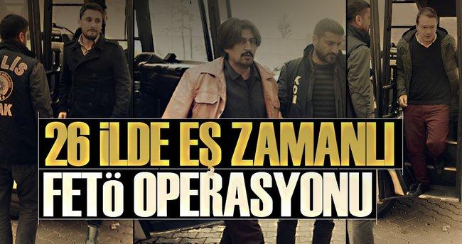 26 ilde FETÖ operasyonu!