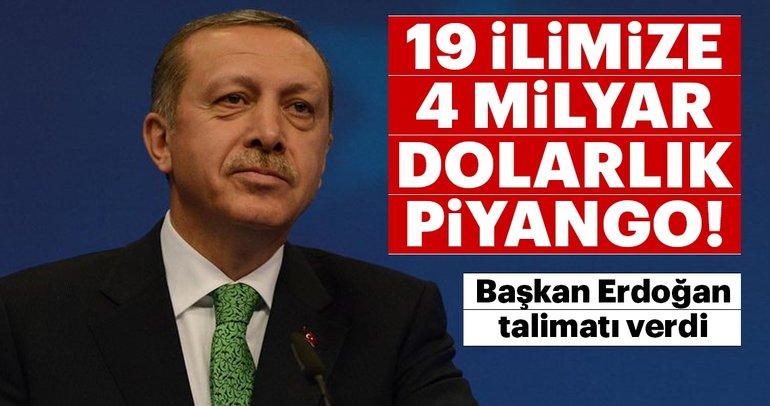 Başkan Erdoğan talimatı verdi! 19 ile 4 milyar dolarlık piyango!