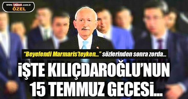 İşte Kılıçdaroğlu o gece neredeydi? sorusunun yanıtı