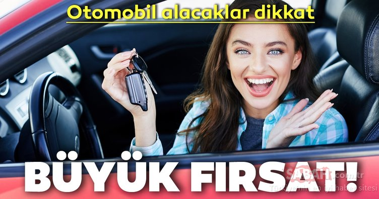 Araba alacaklar dikkat! İşte sıfır otomobilde marka marka kampanyalar