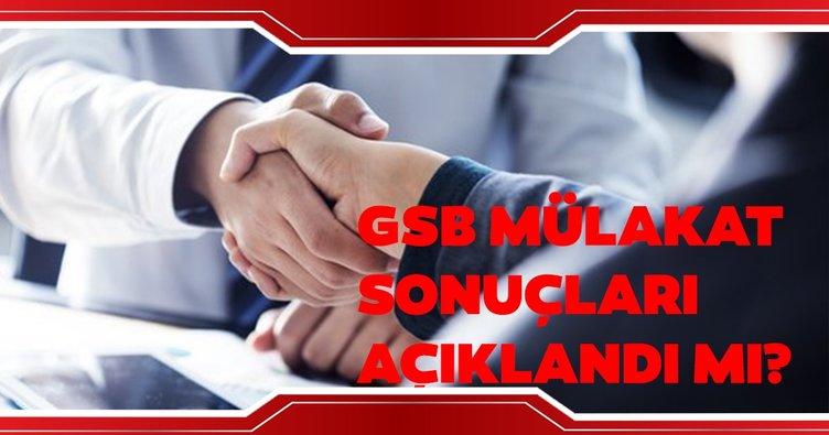 GSB mülakat sonuçları açıklandı mı? 2019 GSB mülakat sonuçları sorgulama!