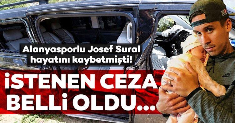 Alanyasporlu Josef Sural'ın hayatını kaybettiği kazada istenilen ceza belli oldu