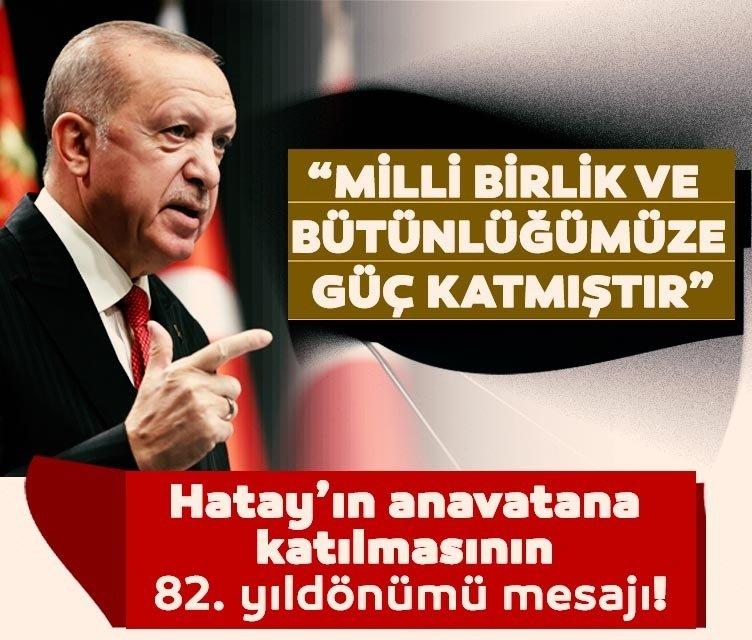 Başkan Erdoğan'dan Hatay mesajı
