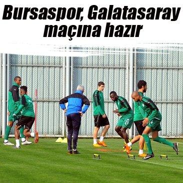 Bursaspor, Galatasaray maçına hazır