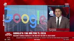 Google'a Rekabet Kurulu'ndan 196 milyon liralık ceza | Video
