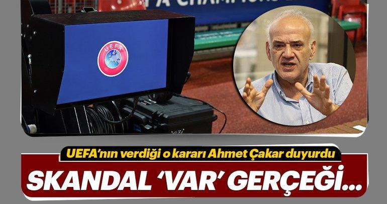 Ahmet Çakar'dan gündem yaratacak UEFA ve VAR sözleri!