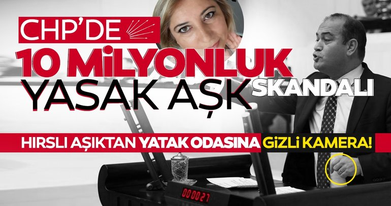 Son dakika... CHP'de yasak aşk şoku: Hırslı aşığından vekile görüntülü şantaj