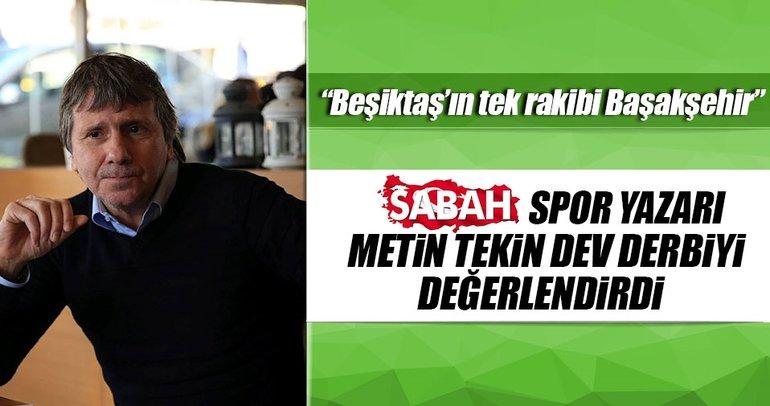 Metin Tekin Galatasaray-Beşiktaş derbisini değerlendirdi