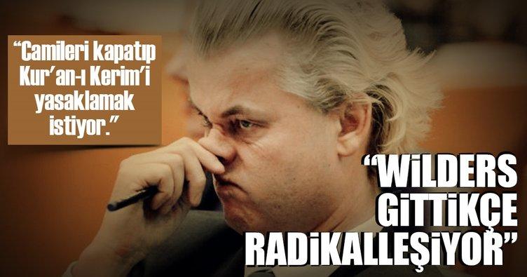 Wilders gittikçe radikalleşiyor