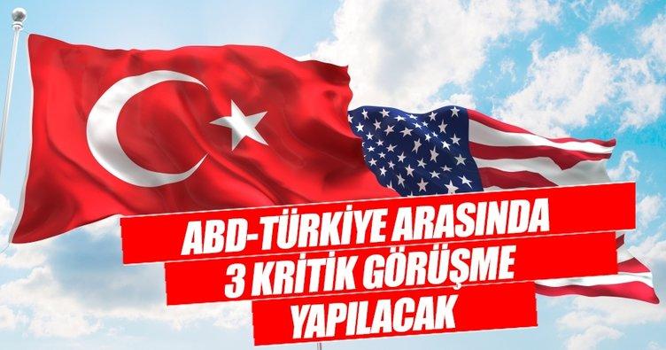 ABD-Türkiye arasında üç kritik görüşme