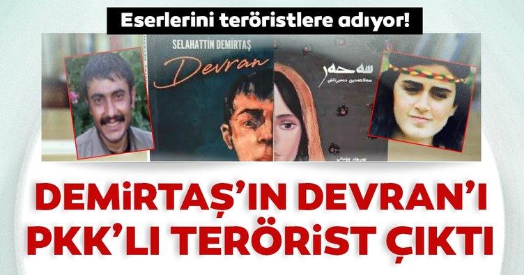 Selahattin Demirtaş'ın Devran'ı PKK'lı terörist çıktı!Eserlerini teröristlere adıyor