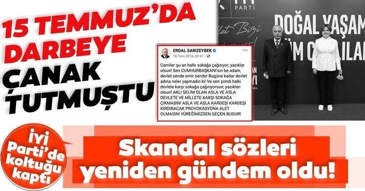 15 Temmuz hain darbe girişimine çanak tutan Erdal Sarızeybek İYİ Parti'de koltuğu kaptı! Tepki yağıyor...