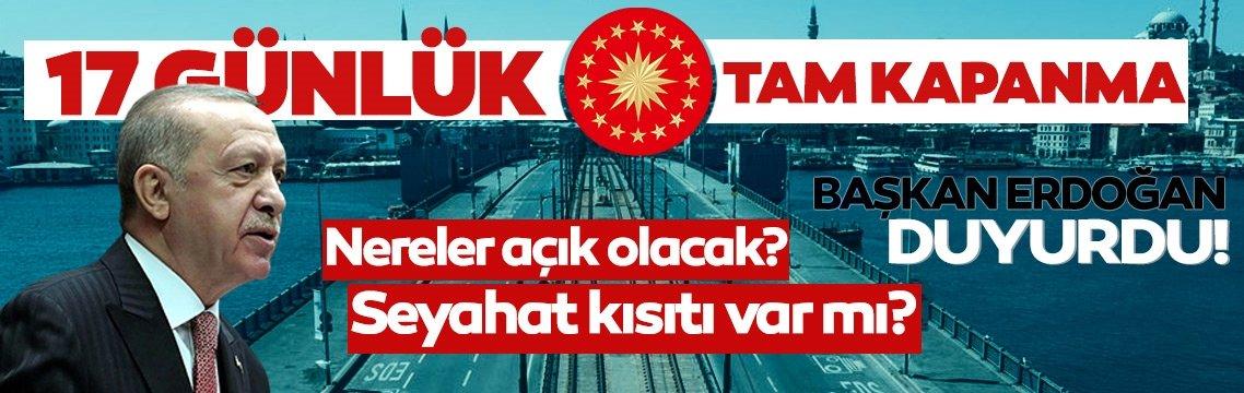 SON DAKİKA HABERİ:  Tam kapanma için gözler Kabine Toplantısı'na çevrilmişti! Başkan Erdoğan 17 gün sürecek tam kapanmayı açıkladı