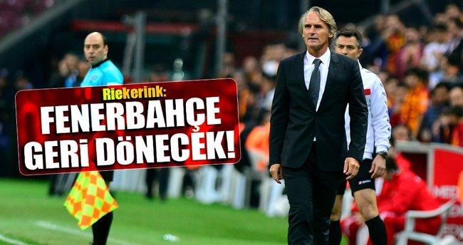 Fenerbahçe geri donecektir!