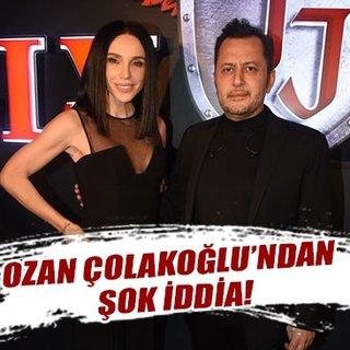 Ozan Çolakoğlu'ndan şok iddia