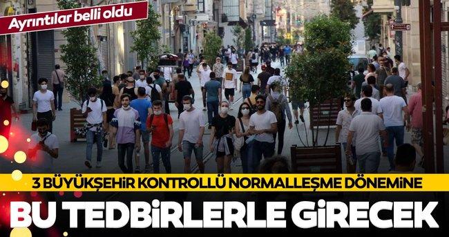 Son dakika: Detaylar belli oldu! Ankara, İstanbul ve İzmir Kontrollü Normalleşme dönemine bu tedbirlerle girecek