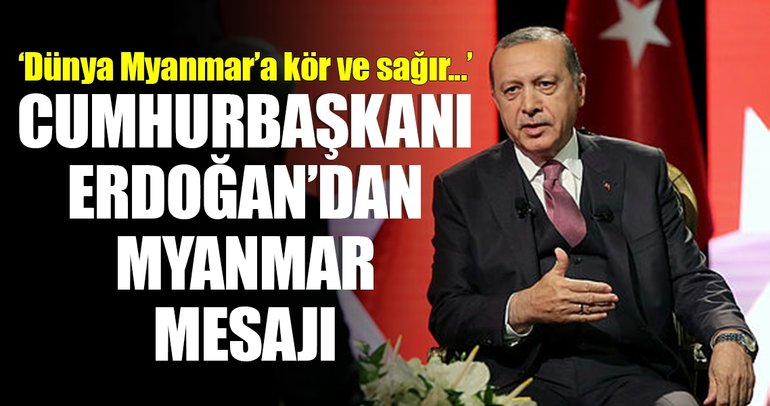 Cumhurbaşkanı Erdoğan'dan Myanmar mesajı!