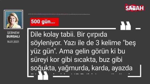 Şebnem Bursalı | 500 gün...
