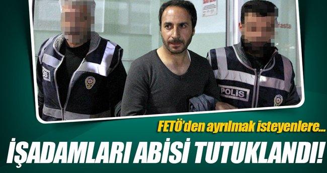 FETÖ'nün işadamları abisi tutuklandı