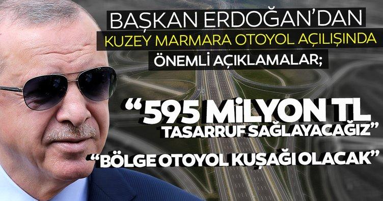 Başkan Erdoğan Kuzey Marmara Otoyolu açılışını gerçekleştirdi: 595 milyon tasarruf sağlayacak