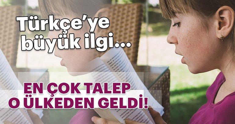 Türkçe'ye büyük ilgi...En çok talep o ülkeden geldi!
