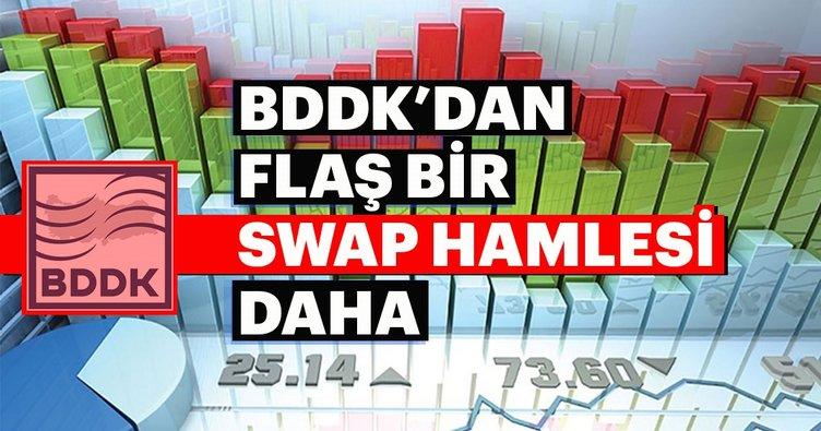 BDDK'dan swap işlemleriyle ilgili flaş açıklama