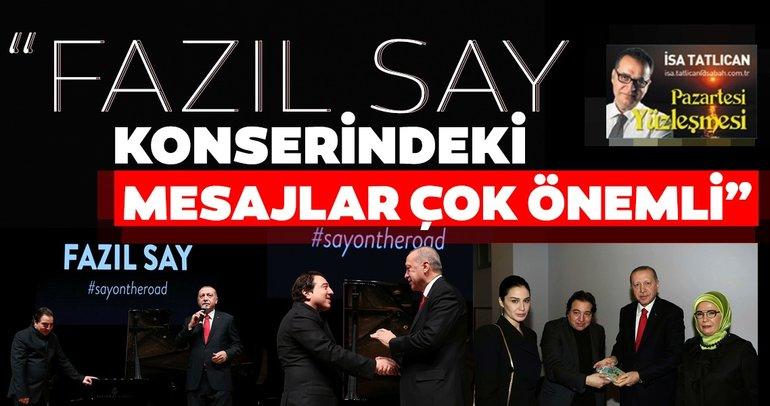 Erdoğan'ın Fazıl Say konserinde verdiği mesaj çok önemli