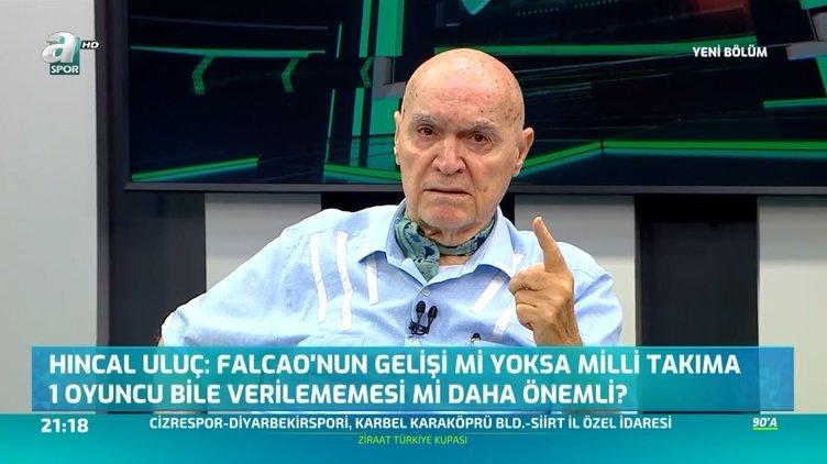 Hıncal Uluç'tan Radamel Falcao - Galatasaray transferi için şok sözler