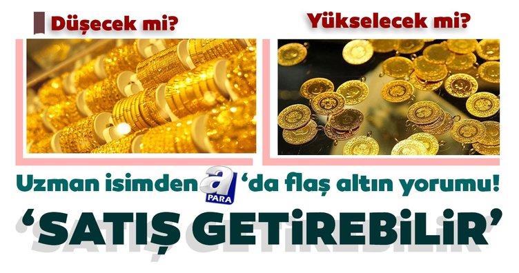 SON DAKİKA! Altın fiyatları hareketli başladı! Uzman isimden flaş altın yorumu! Altın fiyatları düşecek mi yükselecek mi?