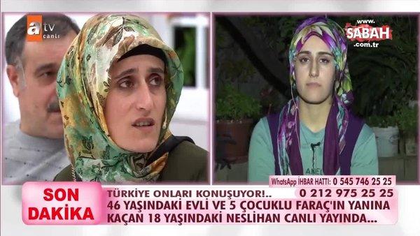 18 yaşındaki Neslihan, 46 yaşındaki evli ve 5 çocuklu Faraç'a kaçtı! Neslihan'ı Esra Erol buldu!