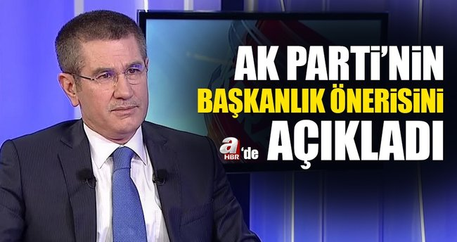 Canikli Ak Parti'nin Başkanlık önerisini açıkladı