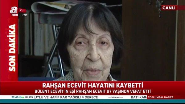 Rahşan Ecevit hayatını kaybetti